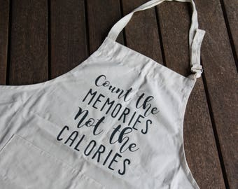 Baking Apron - Count the memories not the calories apron - gift - cooking apron