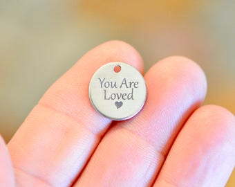 You Are Loved Laser Engraved Custom 15mm Stainless Steel Charm CC714