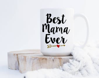 Best Mama Ever (any name) Coffee Mug
