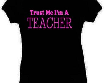 Trust Me I'm A Teacher T-Shirt Funny Ladies Fitted Black S-2XL New