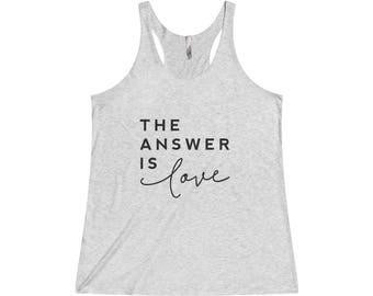 Tank Top, Love Shirt, The Answer Is Love Soft Tri-Blend Racerback Tank, Yoga Tank, Minimalist Workout Tank Top, Racerback Tank, Soft Tank