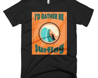 I'd Rather Be Surfing Short-Sleeve T-Shirt