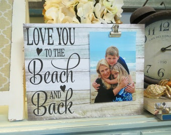 "Wood Picture Frame, ""Love You to the Beach and Back"", Beach Picture Frame, Beach Decor, Beach Wedding Frame, Family Beach Vacation Frame"