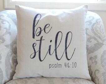 Be Still - Throw Pillow - Cushion Cover - Be Still Pillow - Psalm 46 Pillow - Calligraphy Pillow - Be Still Pillow Cover - Housewarming Gift
