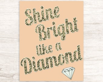 Shine Bright Like A Diamond Poster - Instant Download