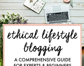E-Book - Ethical Lifestyle Blogging: A Comprehensive Guide by Leah Wise