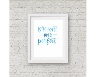 Present Over Perfect / Watercolor Quote / Hand Lettering / Calligraphy Print / Wall Art / Home Decor / 8x10