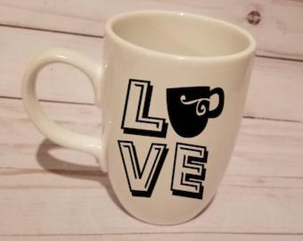 Love Mug- Coffee Mug- I love coffee- mother's day gift- Coffee lover- lover of coffee- caffeine addict- coffee- love coffee mug