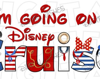 Im Going On A Disney Cruise Digital Iron Transfer Image Clip Art INSTANT DOWNLOAD DIY For Shirt