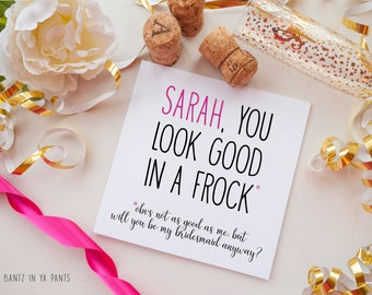 Will You Be My Bridesmaid Card - Funny Quirky Cheeky Alternative Bridesmaid Card - FROCK