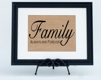 Family, Always and Forever Framed Burlap Fabric Art Print  / Wall Decor / Gift (#1018FB)