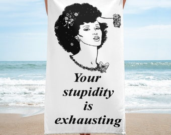 Towel: Your stupidity is exhausting Beach Towel, beach blanket, festival blanket, picnic blanket