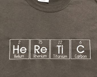 HeReTiC T-shirt Embroidered in Periodic Table Letters Short Sleeve T   Made to Order