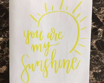 You are my Sunshine / Cardstock Print / Physical Print / Motivational Quote /Hand lettered/ Hand drawn quote/ Office Decor / Classroom Decor