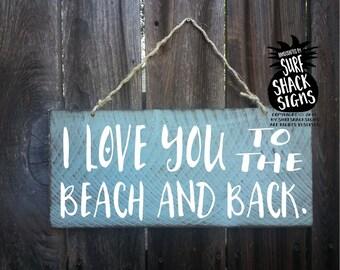 i love you to the beach and back, beach love sign, love you beach sign, beach and back, beach sign, beach decor, beach house decor, 225