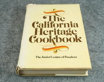 The California Heritage Cookbook - The Junior League Of Pasadena 1976