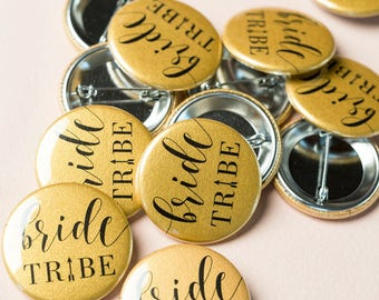 Bride Tribe Wedding Party Buttons Pins - Bridal Shower - Hen Night - BONUS Bride-to-be Pin*