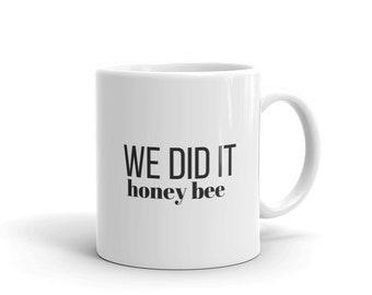 We did it honey bee mug