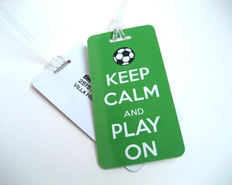 Luggage Tag Pair- Keep Calm and Play On Luggage Tag- Travel Team Accessories - Soccer  Luggage Tag - Sports Tag