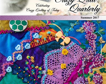 Crazy Quilt Quarterly Magazine Summer 2017