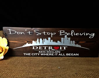 Journey, Don't Stop Believing Sign, Detroit, Michigan Wood Sign,  Michigan Home Sign, Detroit Sign, Michigan Made, Michigan Decor