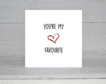 You're my favourite, love card, anniversary, friendship