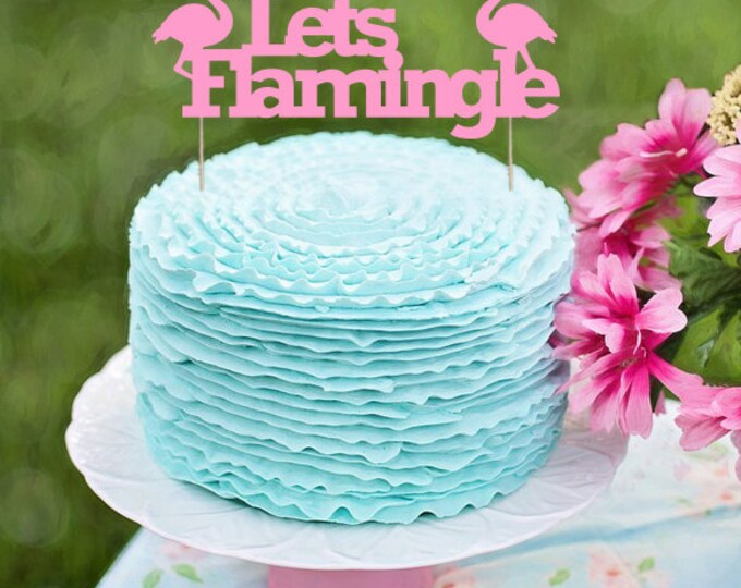 Let's Flamingle Cake Topper, Flamingo Party Decoration, Flamingo Bachelorette Party Decor, Flamingo Party, Luau Party Decor, Pink Flamingo