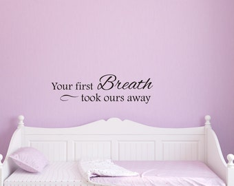 Vinyl Decal your first breath took ours away d120