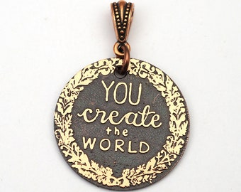 You create the world pendant, etched copper inspirational jewelry, optional necklace, 28mm