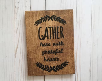 Gather here with grateful hearts wood sign