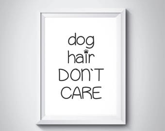 Dog Hair Don't Care Funny Poster Pets Printable Art Home Wall Art Dog Lover Gift Mom Dogs Owner Wall Decor Minimalism Calligraphy Wall Art