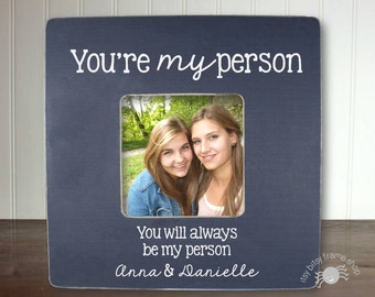 Best Friend Gift BFF Gifts Best Friend Birthday Gift Best Friend Frame Besties Bestie Gift You're My Person FEATURED