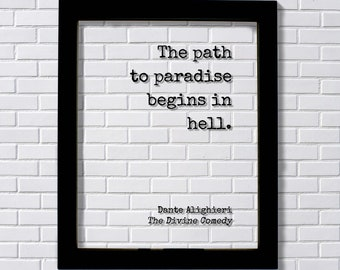 Dante Alighieri - The Divine Comedy - The path to paradise begins in hell - Floating Quote Grind Hustle Business Gothic Horror Classic Dark