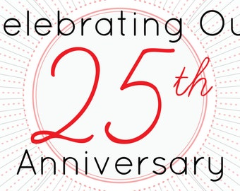 Celebrating Our 25th Anniversary Banner