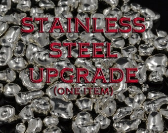 Upgrade to 316L Stainless Steel