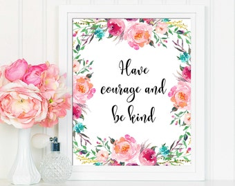 Have Courage and Be Kind Print, Nursery Decor, Have Courage and Be Kind Wall Art, Nursery Wall Art, Have Courage and Be Kind Art Print