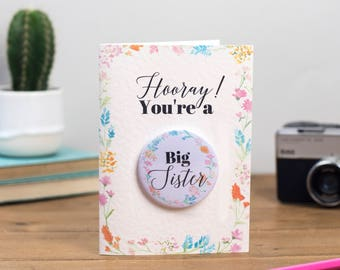 HOORAY You're a Big Sister! Floral Badge Card - Special New Baby Card for those becoming a Big Sister - Baby Card