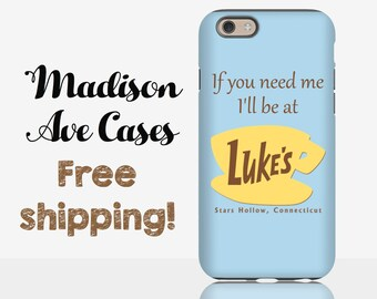 Phone Case If You Need Me I'll Be At Luke's Gilmore Girls TV Stars Hollow Quote Samsung Galaxy Edge S6 S7 S8 Pixel iPhone S8 6 7 Tough Slim