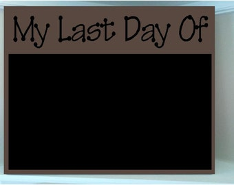 SALE...Beautiful one wooden 8x10 Chalkboard vinyl sign..End of school sign...My last day of....