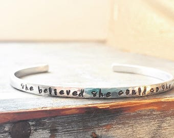 She Believed She Could So She Did - Rustic Hand Stamped Cuff Bracelet Silver, Aluminum