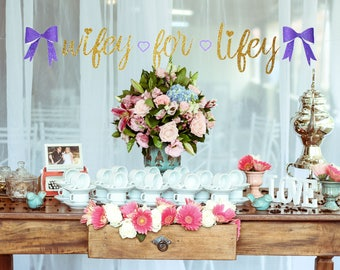 Wifey for Lifey  Wedding banner- bridal shower decorations- engagement party banner-Bachelorette party banner- Bachelorette party decor