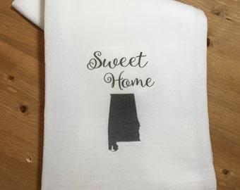 Sweet Home Alabama Tea Towel   Flour Sack Towel   State Love Towel