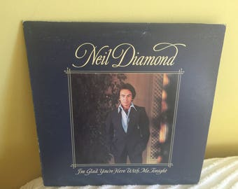 Neil Diamond I'm Glad You're Here with me tonight Record Album Vinyl NEAR MINT condition