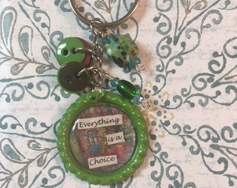 Bottle Cap Key Chain: Everything is a Choice