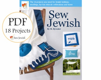 SEW JEWISH: 18 Patterns and Projects - PDF Instant Download - Tallis & Bag, Kippah, Challah Cover, Matzah Cover, Chuppah, Jewish Gifts