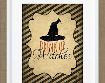 PRINTABLE Drink Up Witches/Halloween Decor/Art