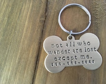 "Single Sided Dog ID Tag: ""not all who wander are lost..."""
