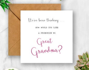 We've Been Thinking... How Would You Like a Promotion to Great Grandma Pregnancy Announcement Card