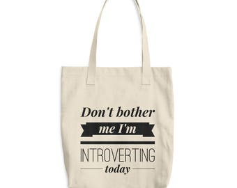 Introvert - Don't Bother Me I'm Introverting Today - Canvas Tote Bag - Beach Tote Bag - Market Bag - Shopping Bag - Book Bag