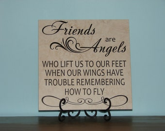 Friends are Angels, Mothers Fathers, Sisters, Brothers, Decorative Tile, Plaque, sign, saying
